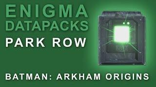 Batman Arkham Origins: Enigma Datapacks Park Row Locations Guide for Extortion Files 1-2