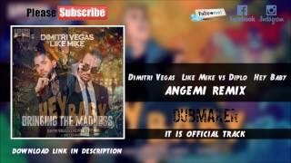 Dimitri Vegas And Like Mike VS Diplo - Hey Baby (Angemi Remix)