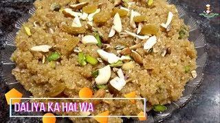 Daliya Ka Halwa Recipe. PUNJABI RECIPE