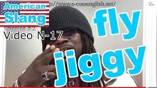 Slang Afro Américain - Argot Anglais 17/32 : Fly, Jiggy, John-Blaze, Sweet, Tight