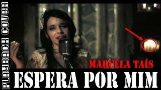 Espera por mim - Marcela Taís - Playback Cover Legendado