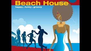 Various Artists - Ibiza Beach House 2013...Happy Funky Groovy (Manifold Records) [Full Album]