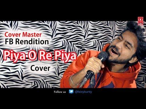 Xxx Mp4 Piya O Re Piya Cover FB Rendition Full HD Best Cover 2018 3gp Sex