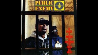 Public Enemy - It Takes A Nation of Millions to Hold Us Back (Full Album) [1988] (HQ)