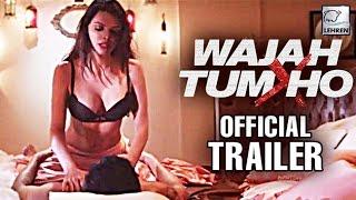 Wajah Tum Ho OFFICIAL Trailer | Vishal Pandya | Sana Khan | Sharman | Review | LehrenTV