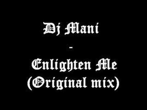 Dj Mani Enlighten Me Original mix