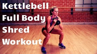 20 Minute Full Body Kettlebell Shred Workout For Strength and Cardio