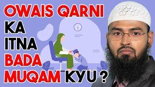 WAQIA - Owais Qarni RA Ka Waldain Ki Qidmat Ke Wajeh Se Muqam By Adv. Faiz Syed