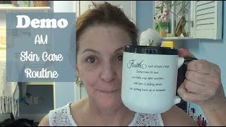 Demo~AM Skincare Routine~Mature Beauty