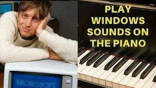 Windows: Microsoft Windows Sounds on the Piano (Windows 3.1 to Windows Vista)