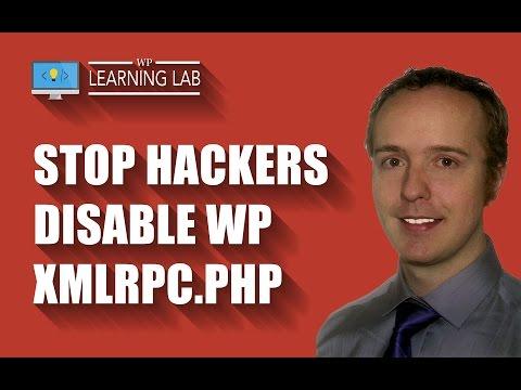 Disable WordPress XMLRPC.PHP - Common Brute Force Hacker Exploit | WP Learning Lab