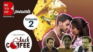 Beyond Originals | webseries | Black Coffee - 2017 | EP2 - The Dangerous Kiss | Harshita & Param