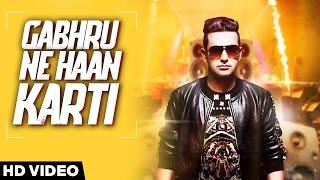 GABHRU NE HA KARTI  | ( Full HD)  | JASSI DHALIWAL |  New Punjabi Songs 2016