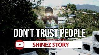 Don't Trust ppl TRINIDAD