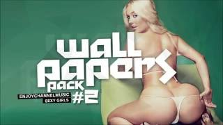 PACK WALLPAPERS HOT GIRLS #2 [FREE DOWNLOAD]