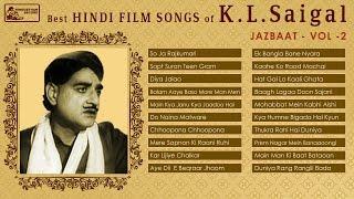 Best of KL Saigal | Jazbaat Vol 2 | Old Hindi Film Songs | KL Saigal Songs