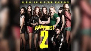 06. Riff Off | Pitch Perfect 2 (Original Motion Picture Soundtrack)