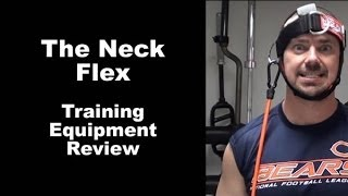 The Neck Flex  - Training Equipment Review