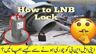 How to Lnb Lock.Dish secret. Dish ka bary min Chand important baten.