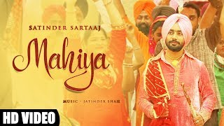 Mahiya : Satinder Sartaaj   Jatinder Shah   New Punjabi Songs   Full Video Song