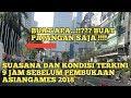 Download Video Download Suasana Wajah Dan Kondisi Terkini Kawasan Gelora Bung Karno Jelang Pembukaan Asiangames2018 3GP MP4 FLV