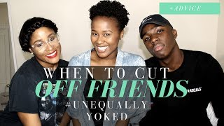 When To Cut off Friendships ?? #UnequallyYoked