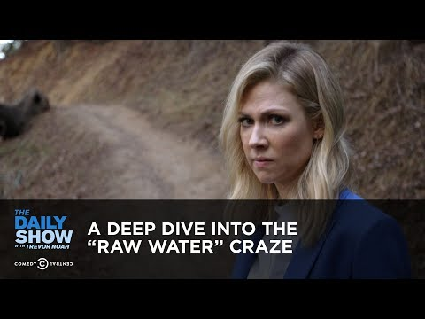 A Deep Dive into the Raw Water Craze The Daily Show