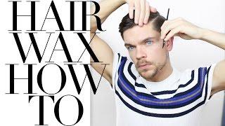 How To Use Hair Wax
