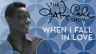 "Nat King Cole - ""When I Fall In Love"""