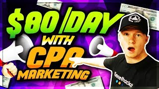 $80 a Day With CPA Marketing [BEGINNER METHOD]