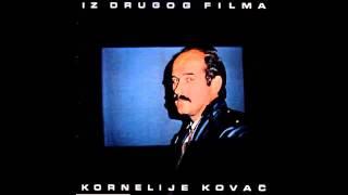 Kornelije Kovac - Nije nego - (Audio 1982) HD