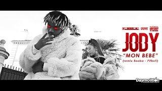 JODY - Mon Bébé (Remix Booba Pitbull Version 2017) I Daymolition
