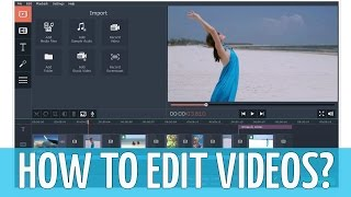 How to Edit Videos? Easy Montage in the Movavi Video Editor Program