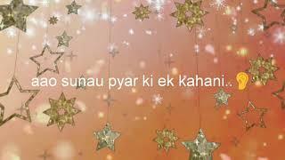 Pyar ki ek kahani.... whatsapp status video..