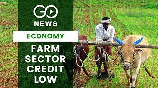 Farm Sector Credit Growth Hit