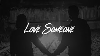 Lukas Graham - Love Someone (Lyrics)