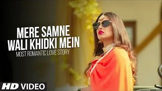 Mere Samne Wali Khidki Mein (Video Song) | Most Romantic Love Story | Dj Dalal London |New Song 2018
