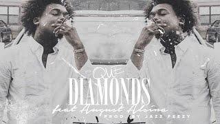 Que - Diamonds ft. August Alsina