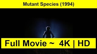 Mutant Species Full Length