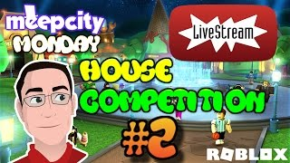ROBLOX Live Stream! - Meep City House Competition | Meep City Monday #2