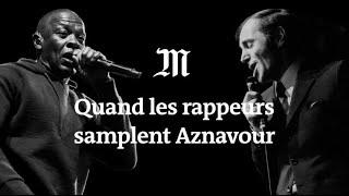 De Dr Dre à Passi, quand le rap sample Aznavour
