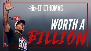 Eric Thomas   Worth A Billion (Eric Thomas Motivation)