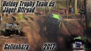 Hetény Trophy Team & Jäger Offroad | Gellénháza | 2017.