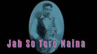 #209:-Jab Se Tere Naina || Saawariya || Shaan|| Best Saxophone Instrumental