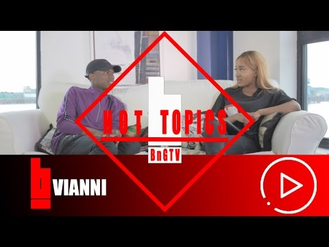 Vianni - Artist I Wont Work With, Empire Sounds, Cheating, Starting Uggs Trend #HOTTOPICS :@BnG.TV
