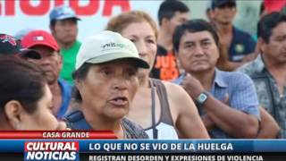 Casa Grande: Hechos de violencia durante huelga