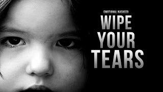 Wipe Your Tears - Emotional Nasheed