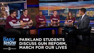 Parkland Students Discuss Gun Reform, March For Our Lives | The Daily Show