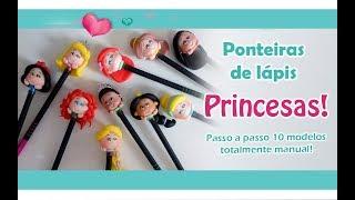 DIY -  Ponteiras Princesas! 10 MODELOS!