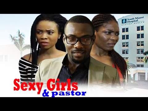 Sexy Girls And The Pastor's Son  - 2017 Latest Nigerian Nollywood movie